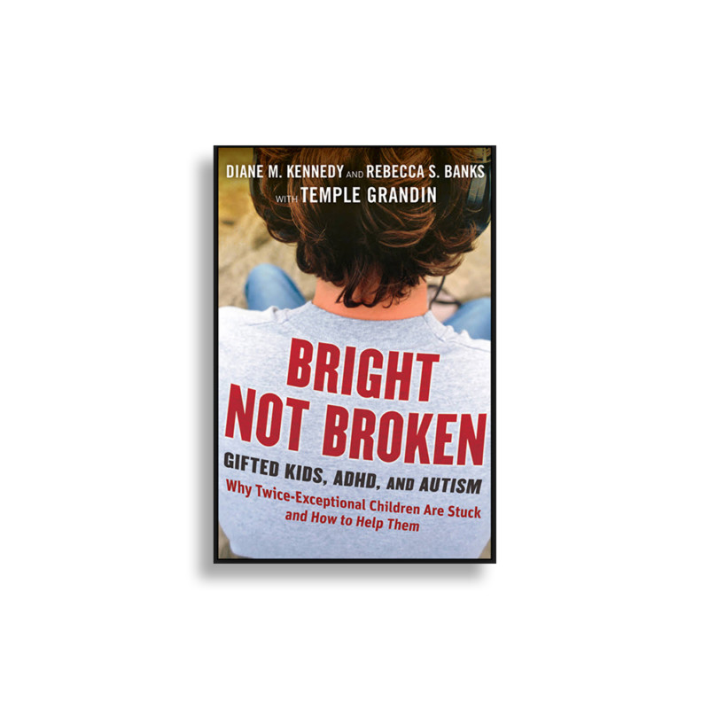ADHD Bright Not Broken Gifted Kids and Autism